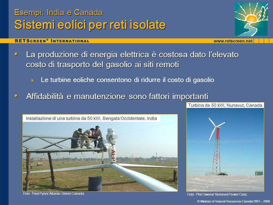 Esempi: India e Canada Sistemi eolici per reti isolate
