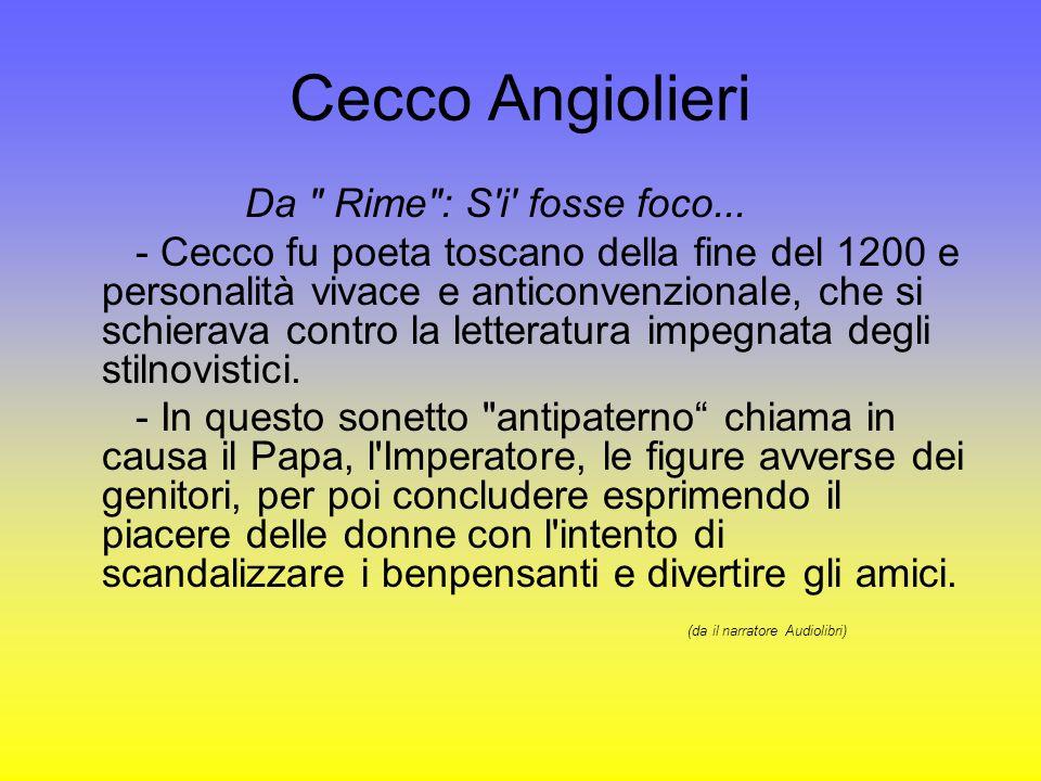 Cecco Angiolieri Da Rime : S i fosse foco...