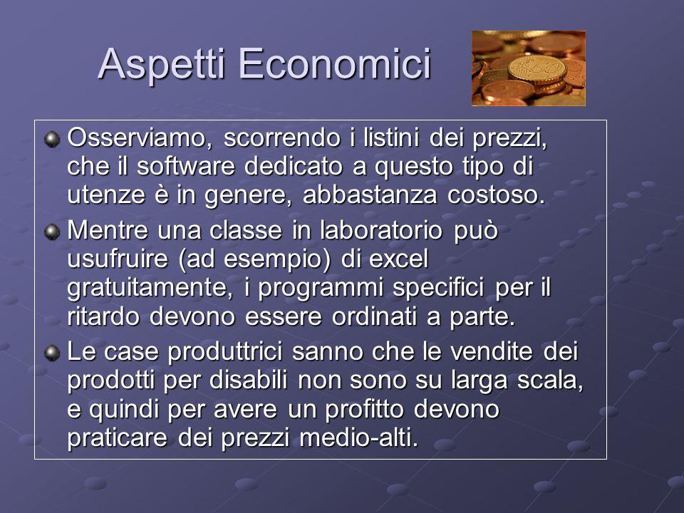 Aspetti Economici Osserviamo, scorrendo i listini dei prezzi, che il software dedicato a questo tipo di utenze è in genere, abbastanza costoso.