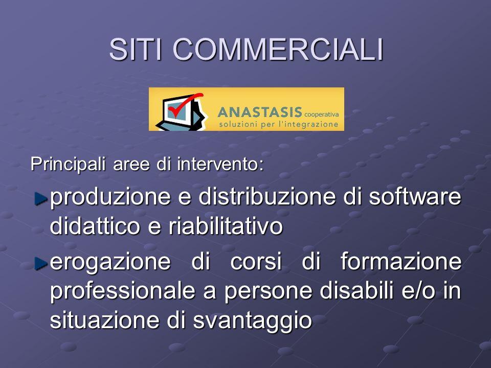 SITI COMMERCIALI Principali aree di intervento: produzione e distribuzione di software didattico e riabilitativo.