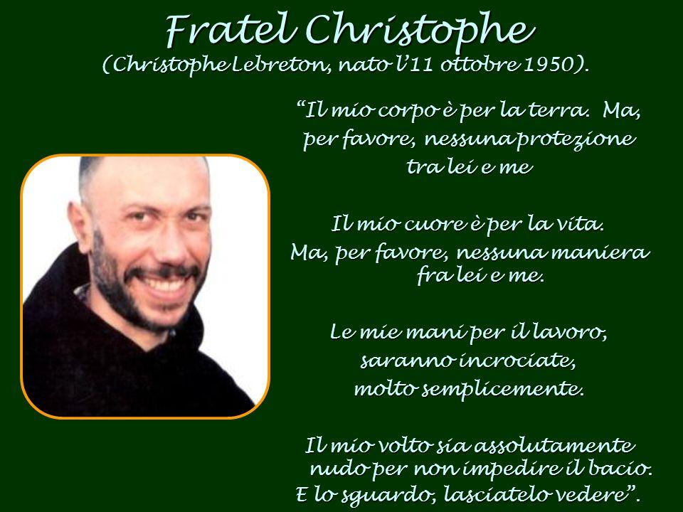 Fratel Christophe (Christophe Lebreton, nato l'11 ottobre 1950).