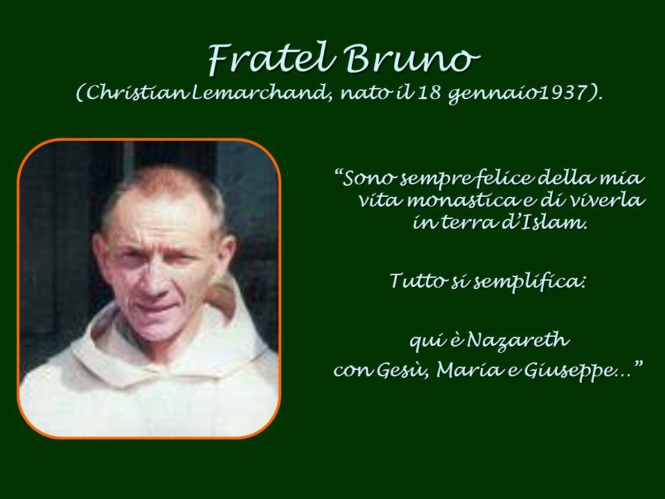 Fratel Bruno (Christian Lemarchand, nato il 18 gennaio1937).
