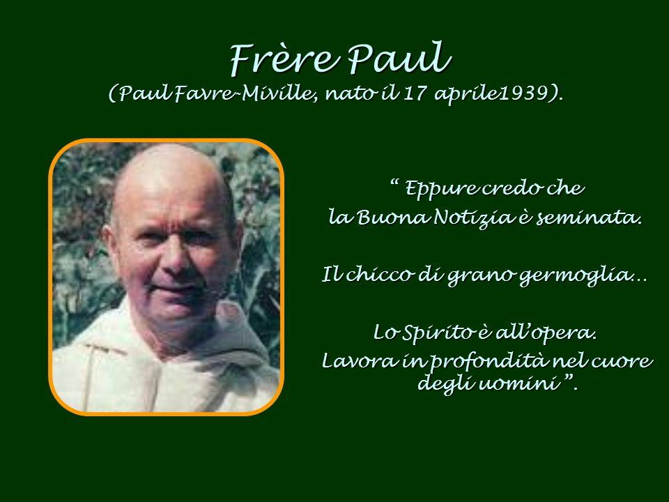Frère Paul (Paul Favre-Miville, nato il 17 aprile1939).