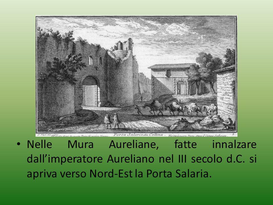 Nelle Mura Aureliane, fatte innalzare dall'imperatore Aureliano nel III secolo d.C.