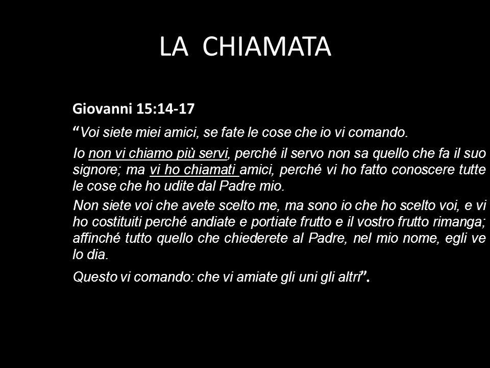 LA CHIAMATA Giovanni 15:14-17