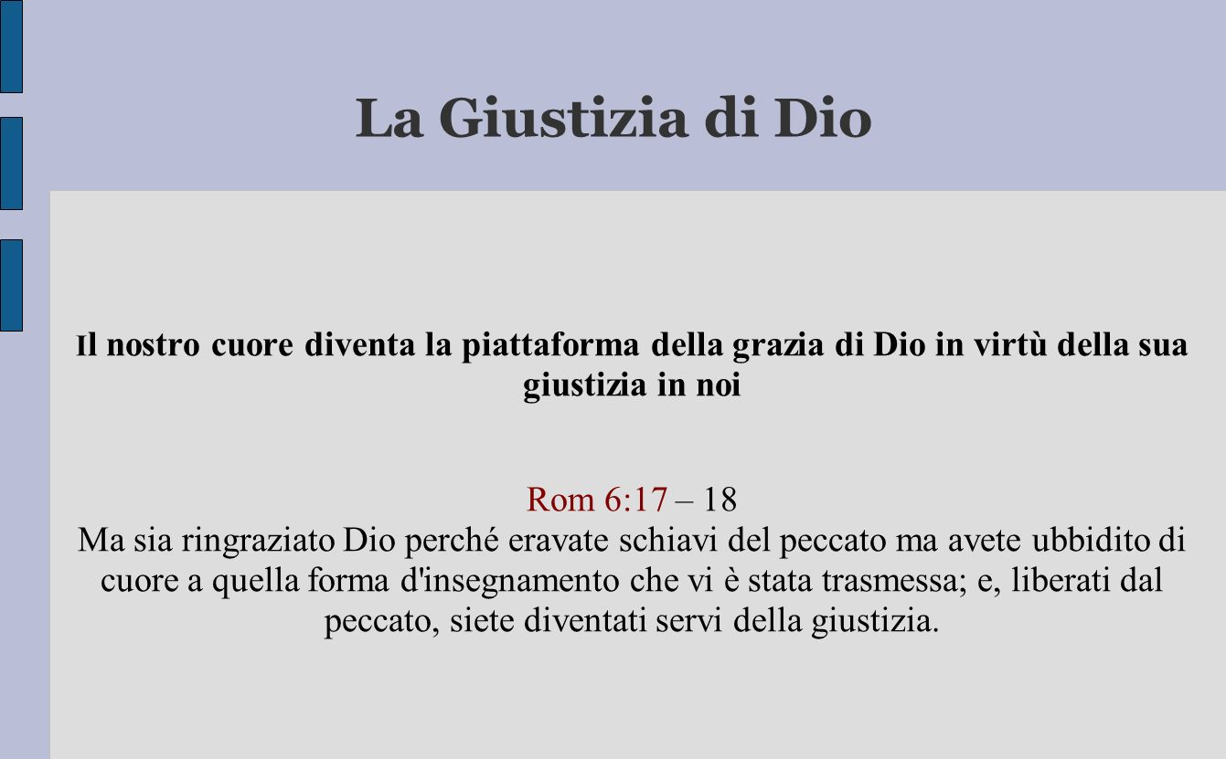 La Giustizia di Dio Rom 6:17 – 18