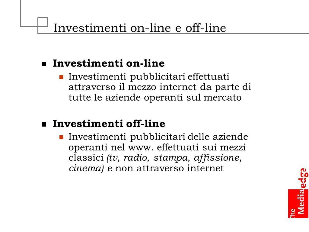 Investimenti on-line e off-line