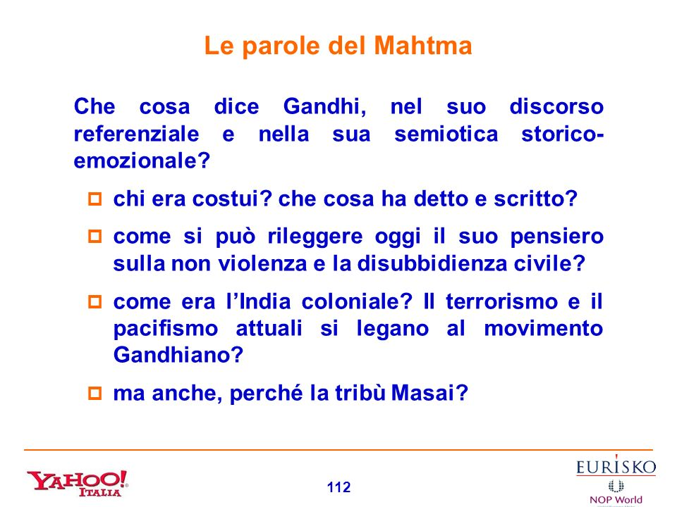 Le parole del Mahtma Che cosa dice Gandhi, nel suo discorso referenziale e nella sua semiotica storico- emozionale