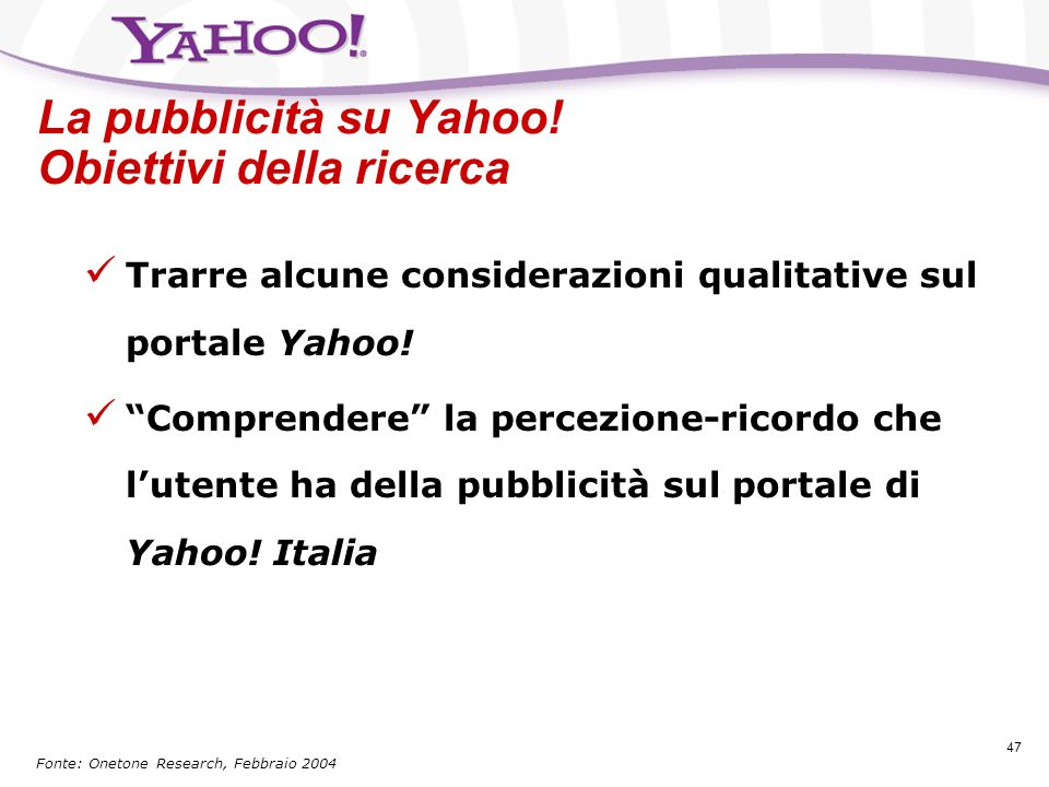 La pubblicità su Yahoo! Obiettivi della ricerca