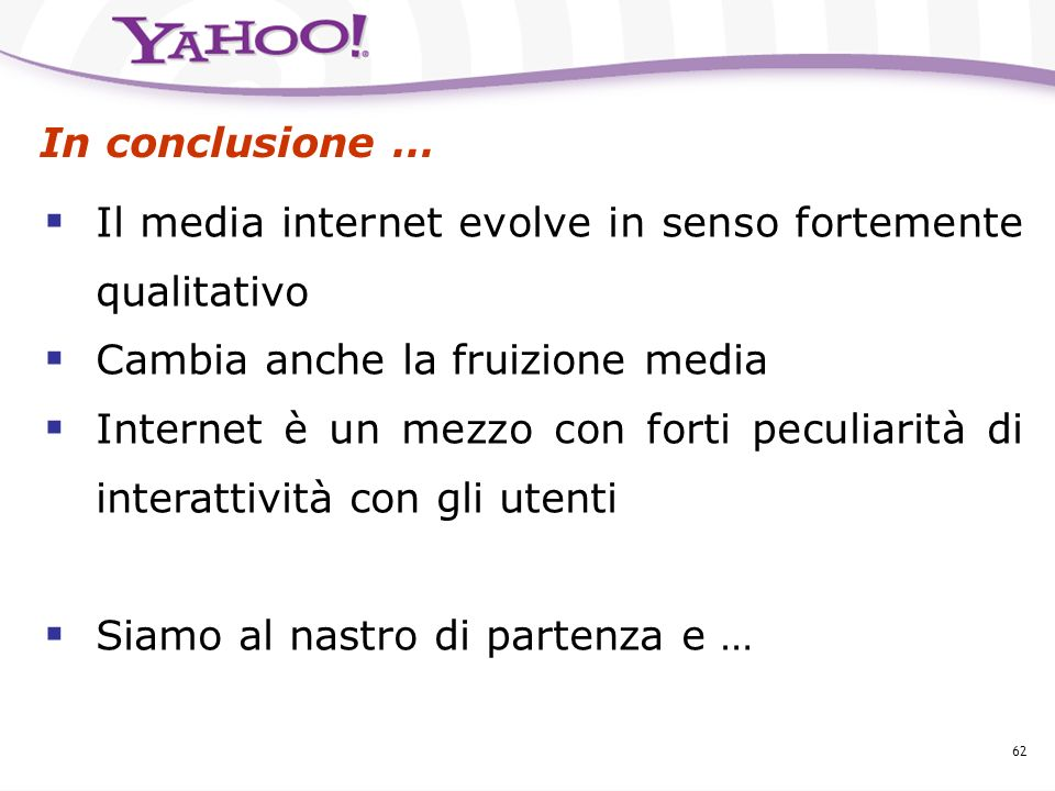 In conclusione … Il media internet evolve in senso fortemente qualitativo. Cambia anche la fruizione media.