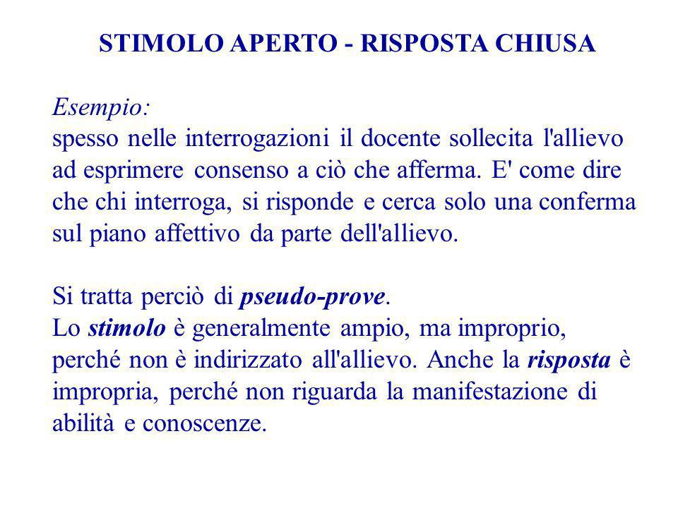 STIMOLO APERTO - RISPOSTA CHIUSA