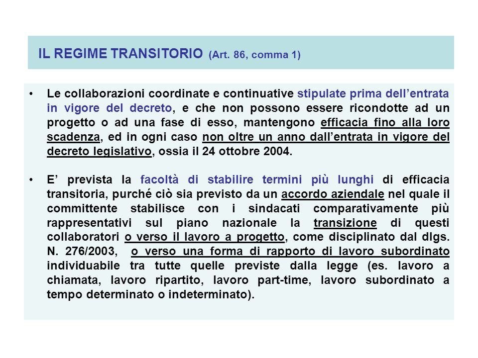 IL REGIME TRANSITORIO (Art. 86, comma 1)