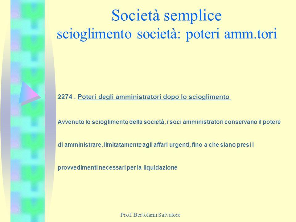 Società semplice scioglimento società: poteri amm.tori