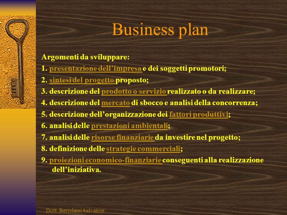 Business plan Argomenti da sviluppare: