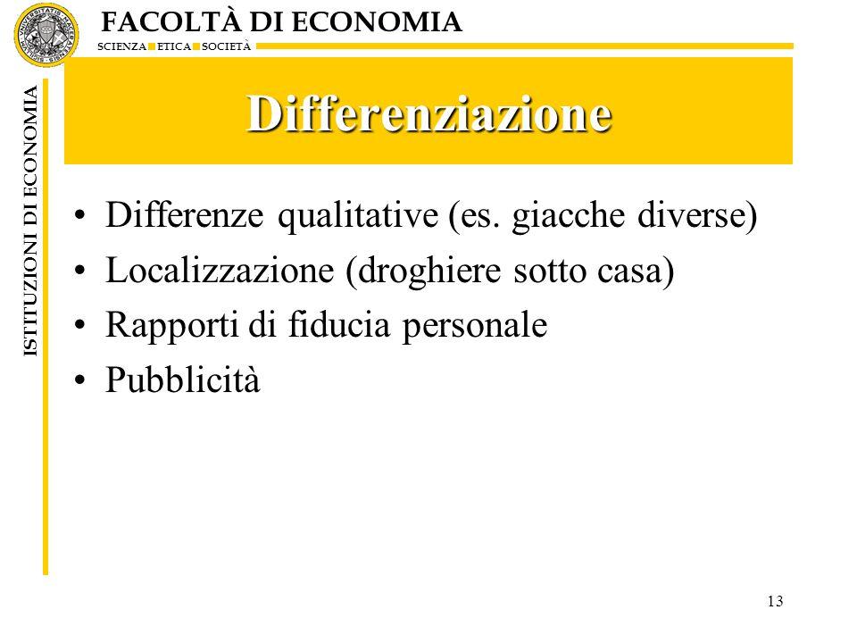 Differenziazione Differenze qualitative (es. giacche diverse)