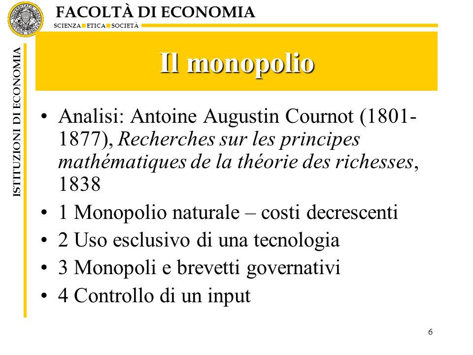 Il monopolio Analisi: Antoine Augustin Cournot (1801-1877), Recherches sur les principes mathématiques de la théorie des richesses, 1838.