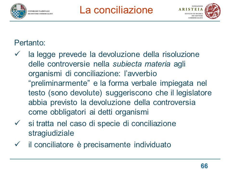 La conciliazione Pertanto: