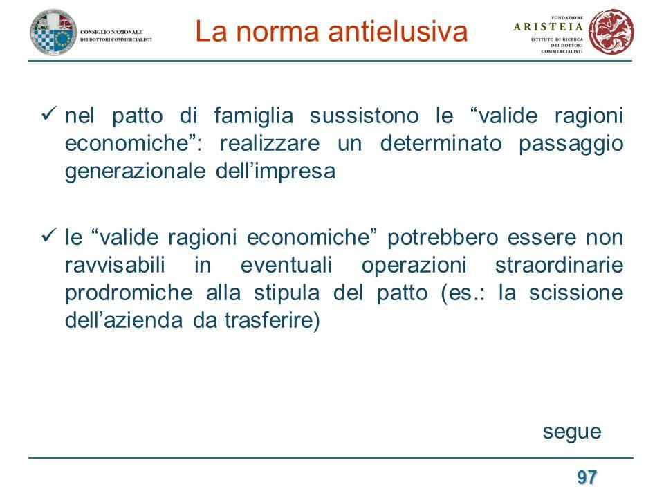 La norma antielusiva nel patto di famiglia sussistono le valide ragioni economiche : realizzare un determinato passaggio generazionale dell'impresa.