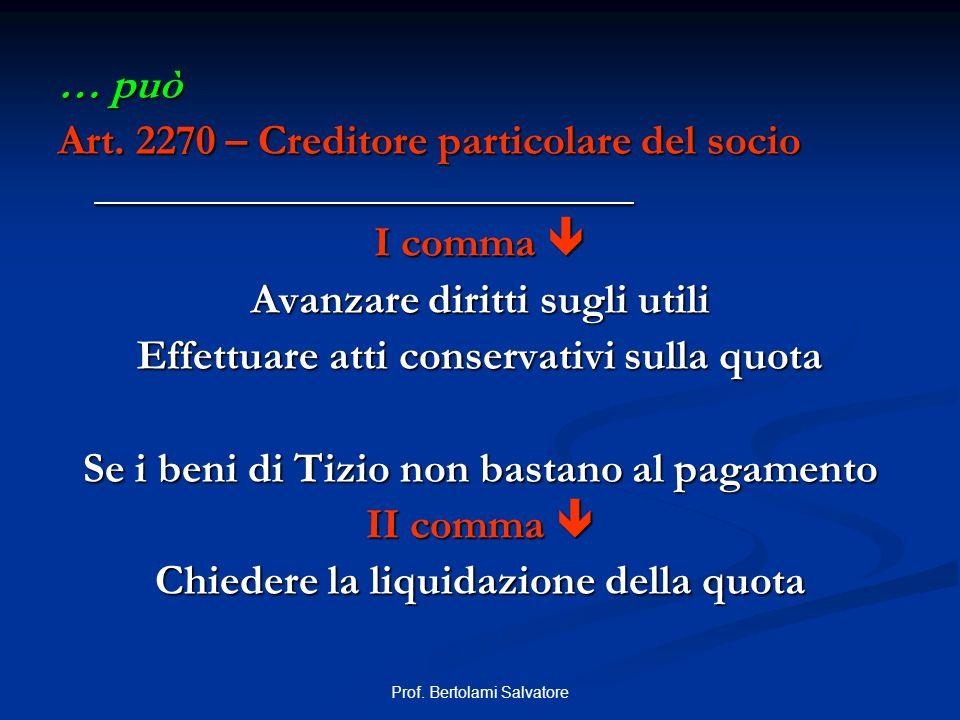 Art. 2270 – Creditore particolare del socio I comma 