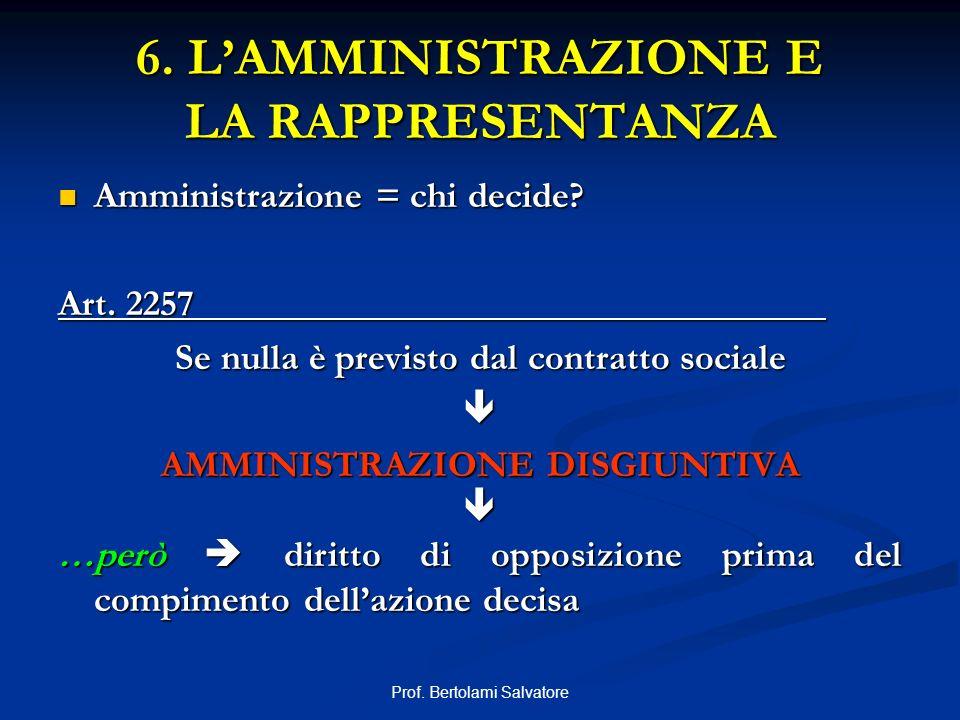 6. L'AMMINISTRAZIONE E LA RAPPRESENTANZA