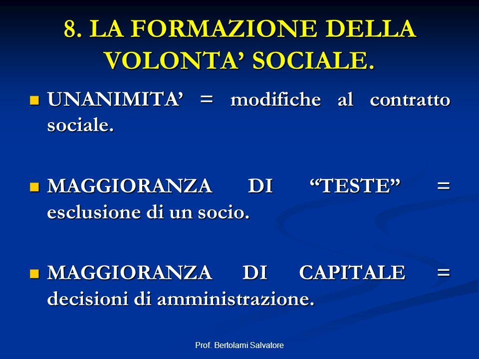 8. LA FORMAZIONE DELLA VOLONTA' SOCIALE.