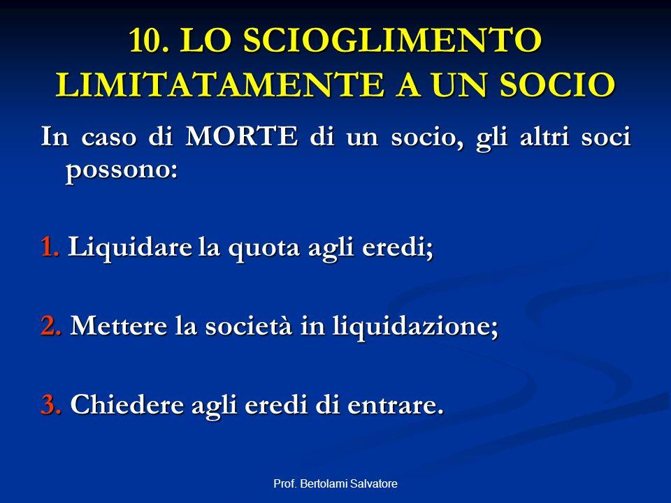 10. LO SCIOGLIMENTO LIMITATAMENTE A UN SOCIO