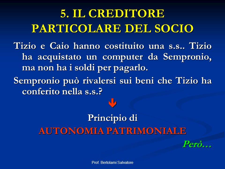 5. IL CREDITORE PARTICOLARE DEL SOCIO