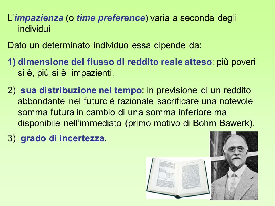 L'impazienza (o time preference) varia a seconda degli individui