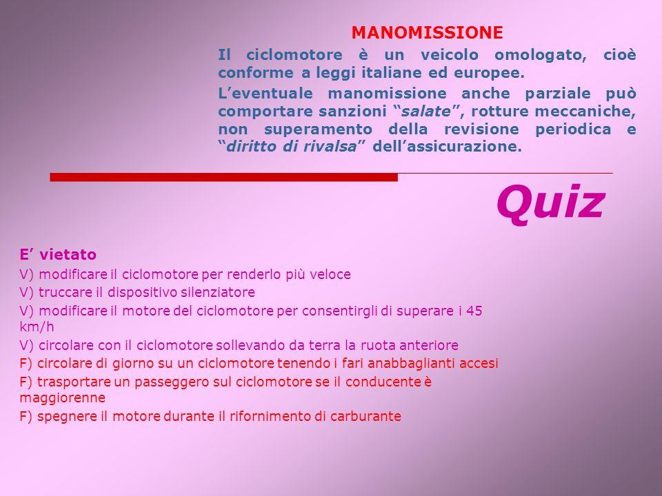 MANOMISSIONEIl ciclomotore è un veicolo omologato, cioè conforme a leggi italiane ed europee.