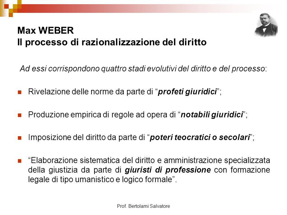 Max WEBER Il processo di razionalizzazione del diritto