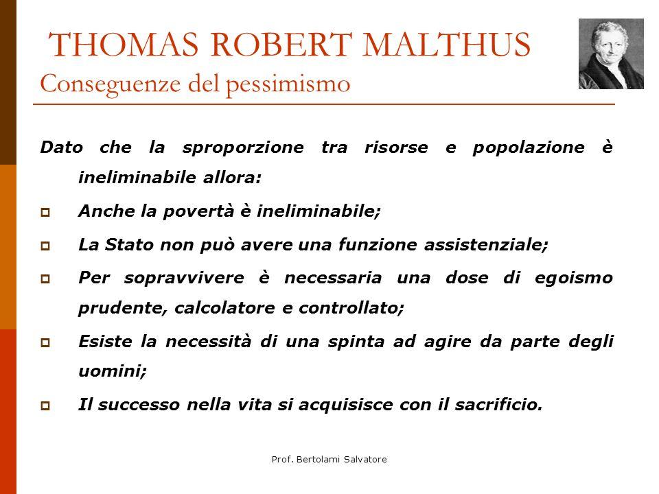 THOMAS ROBERT MALTHUS Conseguenze del pessimismo