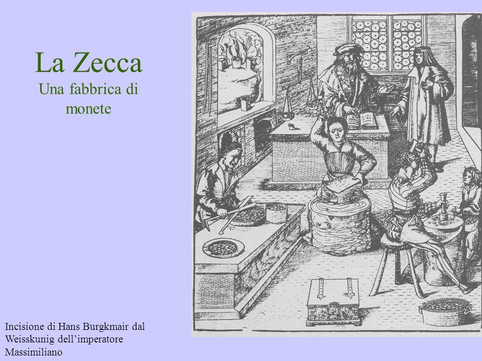 La Zecca Una fabbrica di monete