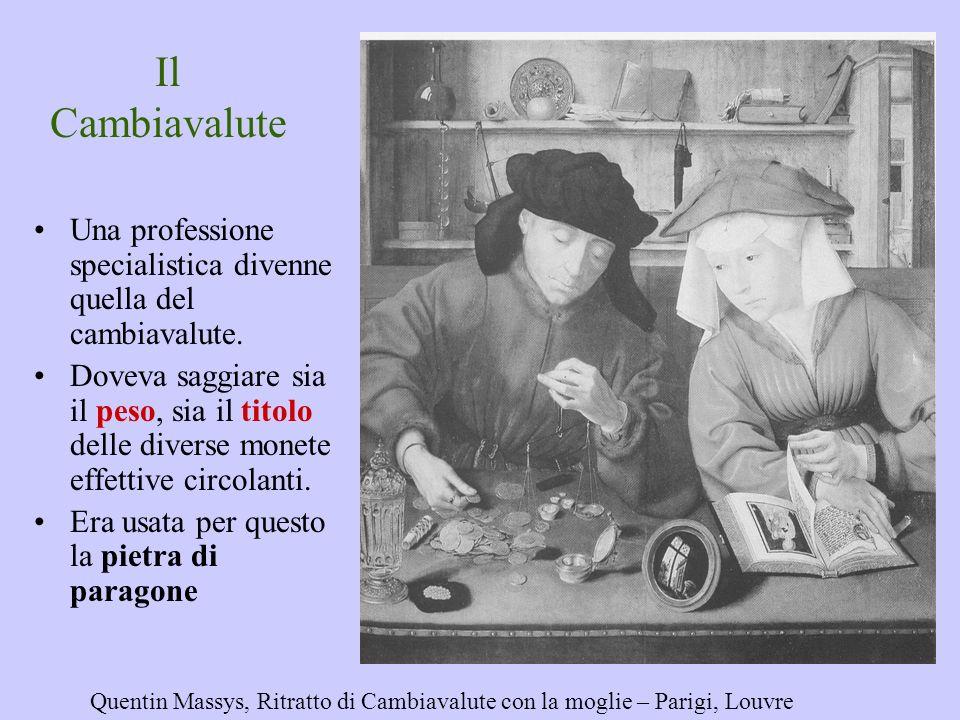 Il Cambiavalute Una professione specialistica divenne quella del cambiavalute.