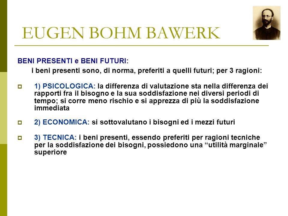 EUGEN BOHM BAWERK BENI PRESENTI e BENI FUTURI: