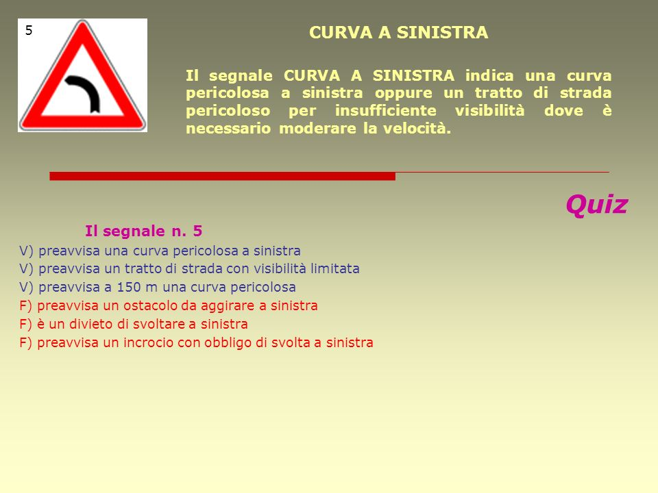 5 CURVA A SINISTRA.