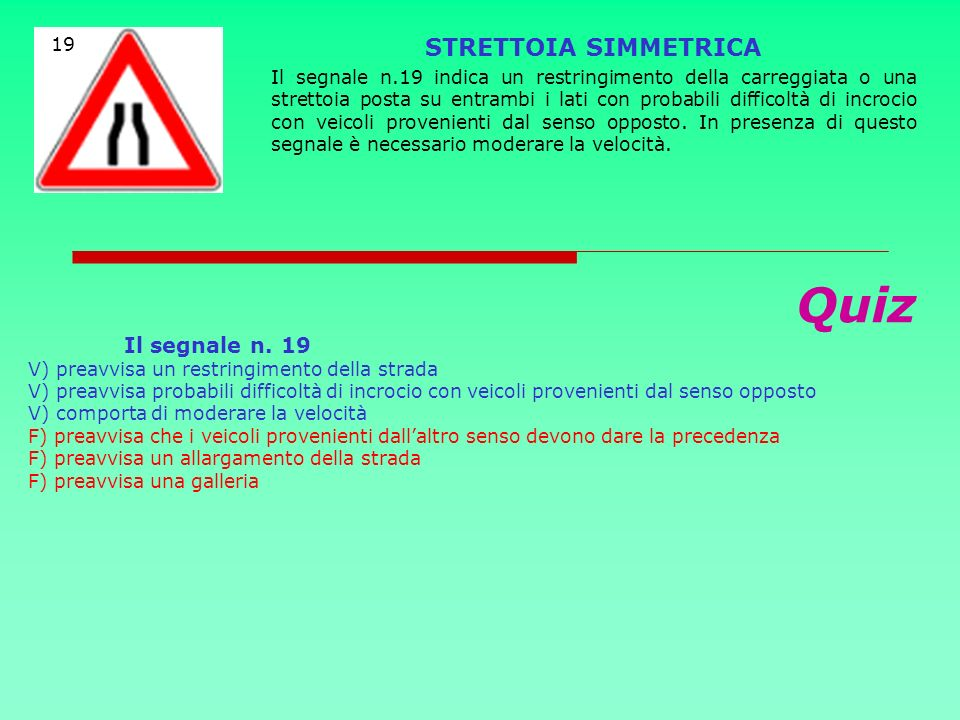 Quiz STRETTOIA SIMMETRICA 19