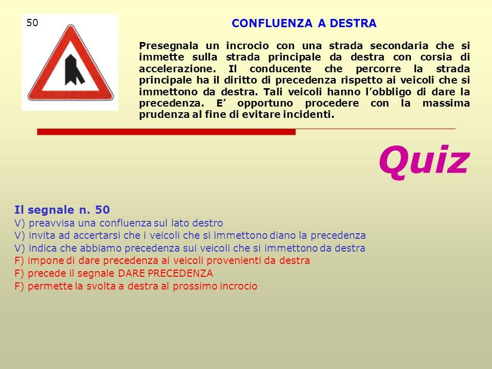 Quiz CONFLUENZA A DESTRA Il segnale n. 50 50