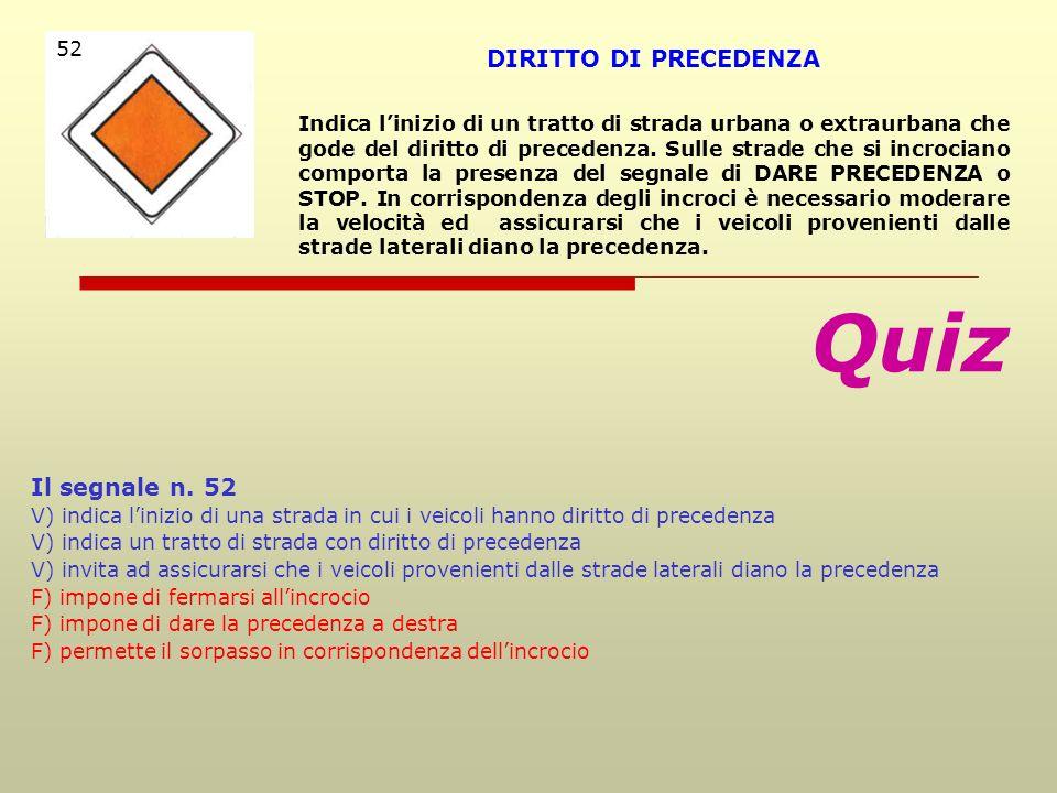 Quiz DIRITTO DI PRECEDENZA Il segnale n. 52 52