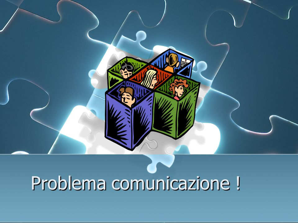 Problema comunicazione !