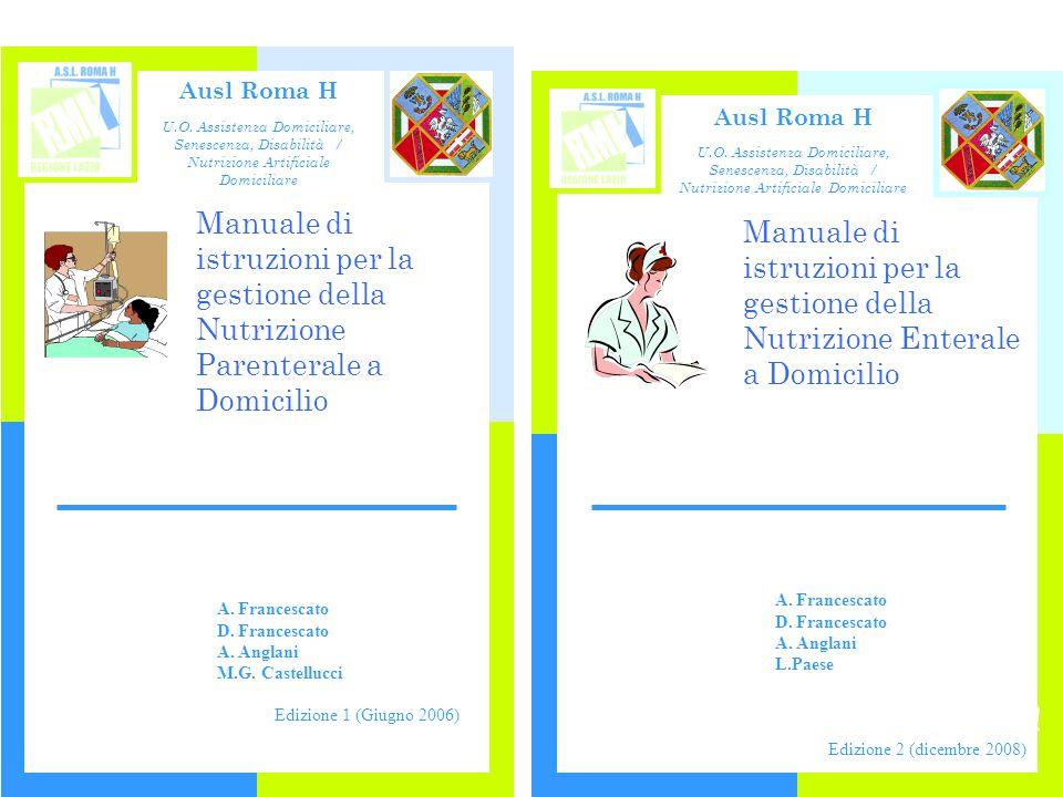 Ausl Roma H U.O. Assistenza Domiciliare, Senescenza, Disabilità / Nutrizione Artificiale Domiciliare.