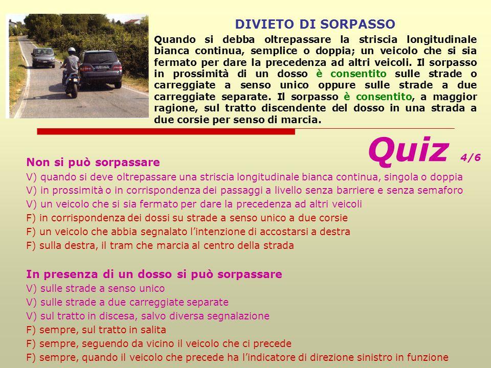 Quiz 4/6 DIVIETO DI SORPASSO Non si può sorpassare