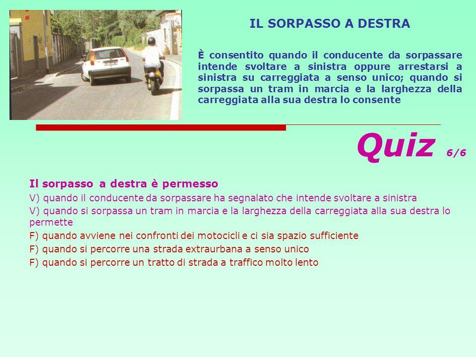 Quiz 6/6 IL SORPASSO A DESTRA Il sorpasso a destra è permesso