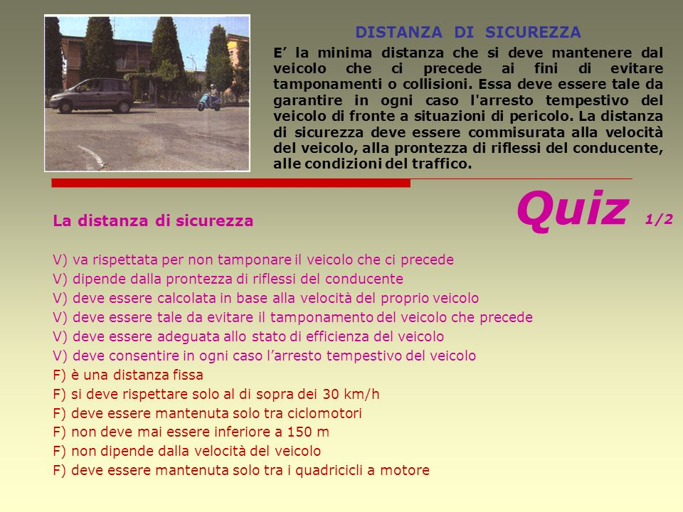 Quiz 1/2 DISTANZA DI SICUREZZA La distanza di sicurezza