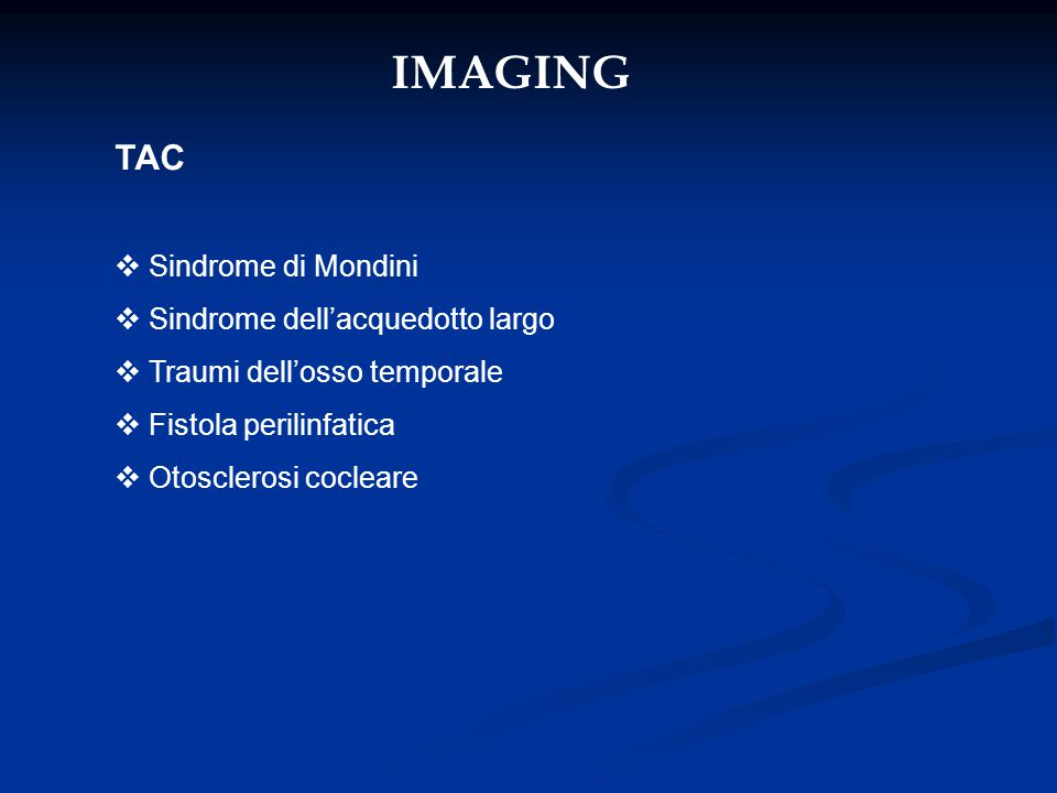 IMAGING TAC Sindrome di Mondini Sindrome dell'acquedotto largo
