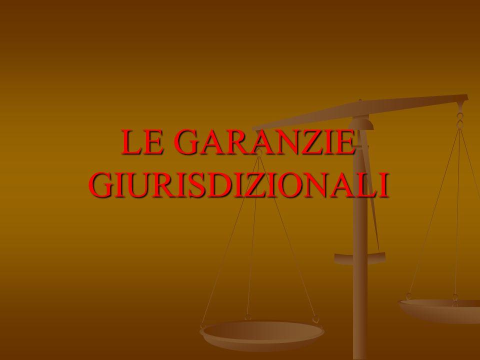 LE GARANZIE GIURISDIZIONALI