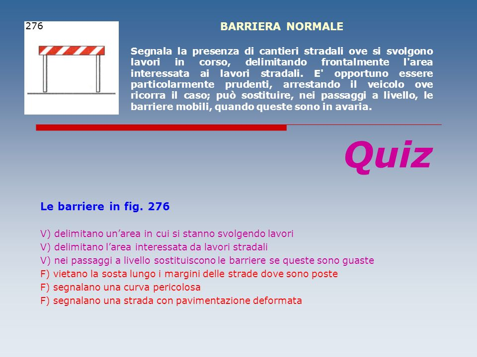 Quiz BARRIERA NORMALE Le barriere in fig. 276 276
