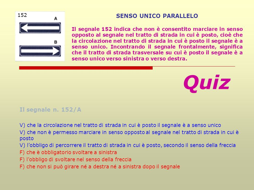 Quiz SENSO UNICO PARALLELO Il segnale n. 152/A 152