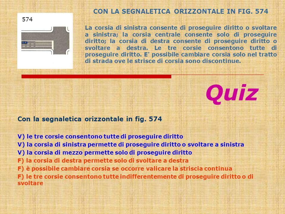 CON LA SEGNALETICA ORIZZONTALE IN FIG. 574