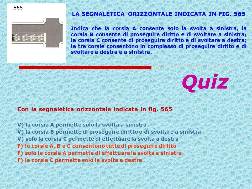 LA SEGNALETICA ORIZZONTALE INDICATA IN FIG. 565