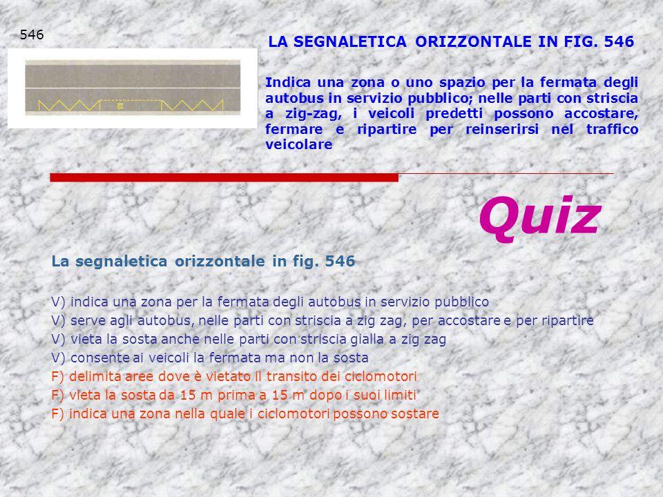LA SEGNALETICA ORIZZONTALE IN FIG. 546